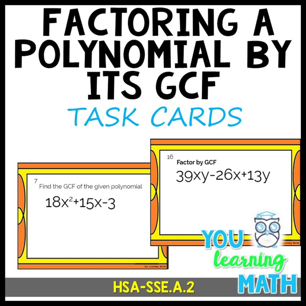 Factoring A Polynomial By Its Greatest Common Factor Gcf 20 Task Cards Greatest Common Factors Task Cards Common Factors [ 1000 x 1000 Pixel ]
