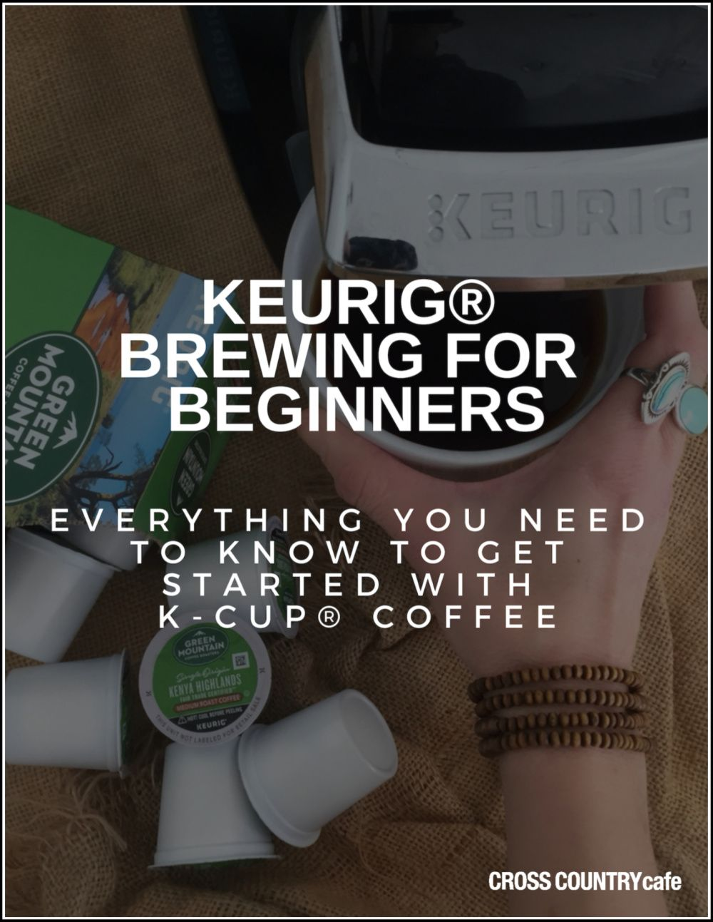 Keurig Brewing for Beginners [Everything you Need coffee