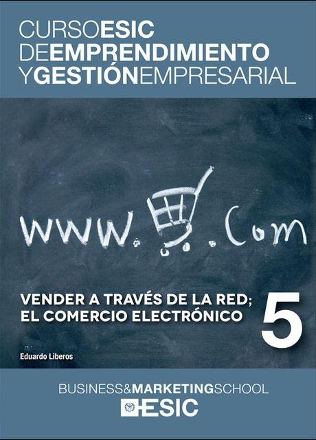 Vender A Través De La Red El Comercio Electrónico Eduardo Liberos Hoppe Madrid Esic D L D L 201 Gestion Empresarial Comercio Electronico Empresarial