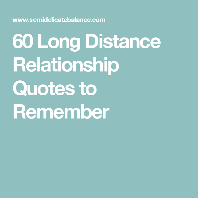 60 Long Distance Relationship Quotes To Remember What Is Love