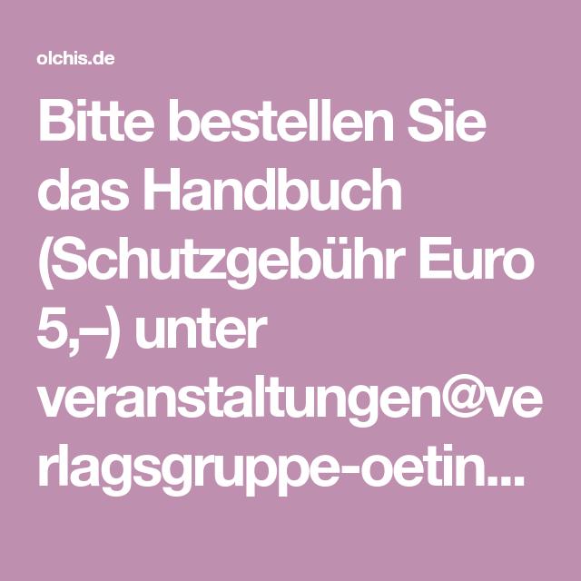 Bitte bestellen Sie das Handbuch (Schutzgebühr Euro 5,–) unter ...