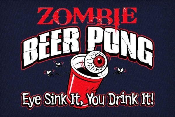 """Zombie beer pong. """"Eye"""" sink it...you drink it. Tshirt."""