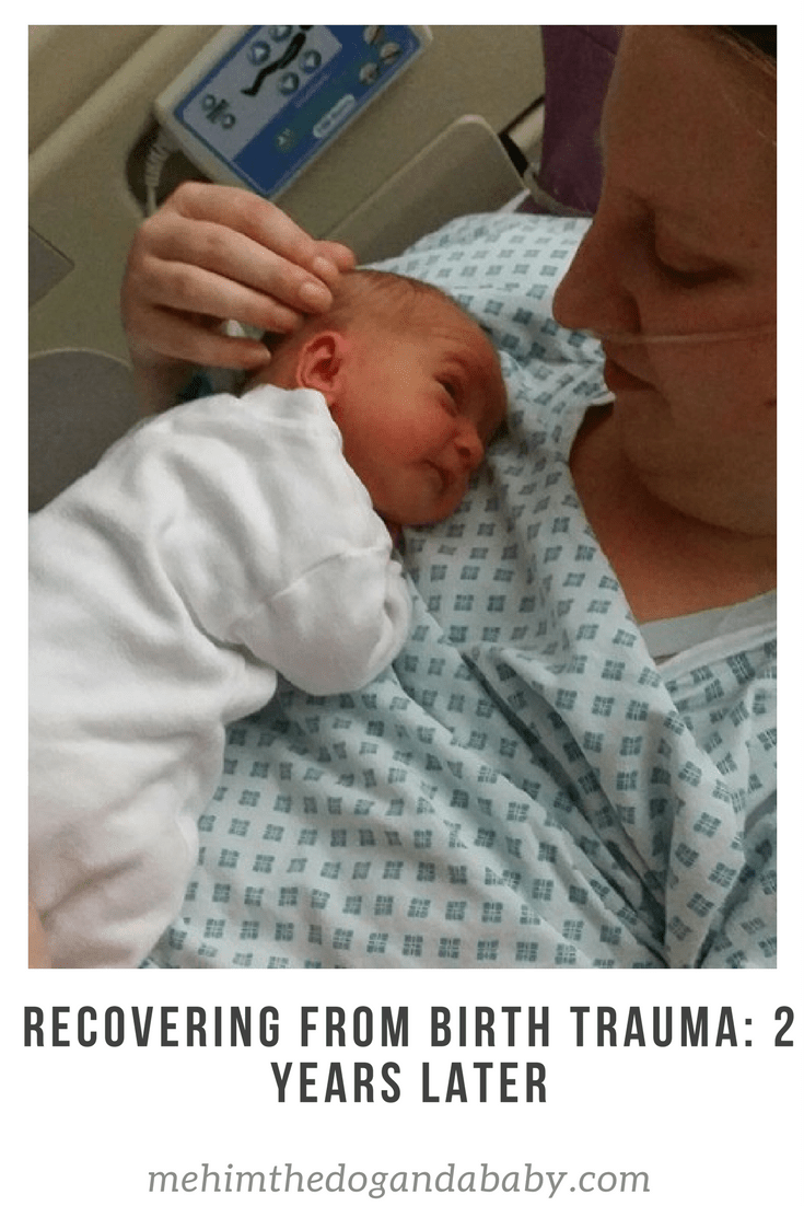 Recovering From Birth Trauma: 2 Years Later