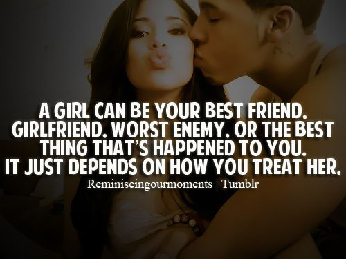 A Girl Can Be Your Best Friend Girlfriend Worst Enemy Or The Best