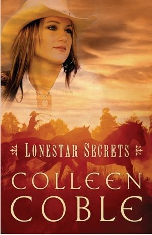 Lonestar Secrets By Colleen Coble Writer Of The Lightkeepers Ball I Love This Book