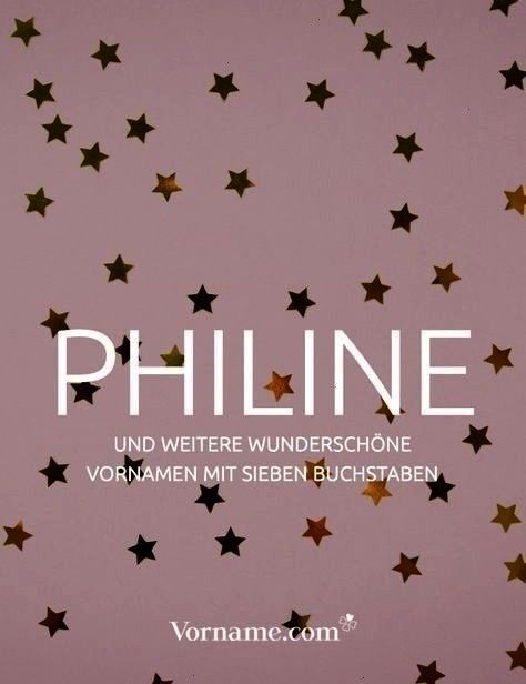 name Philine cute At least thats what we think There are other great first names with seven letters  for girls and for boys Girls name name Informations About Klangvoll u...
