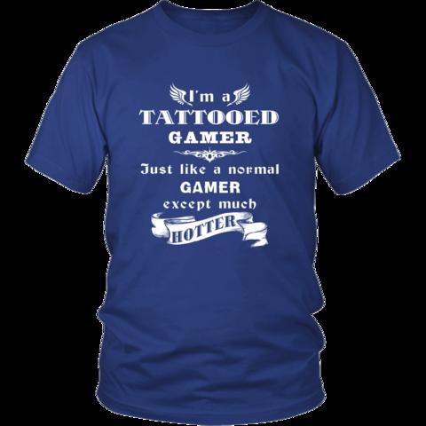 Gamer - I'm a Tattooed Gamer,... much hotter - Profession/Job Shirt-T-shirt-Teelime | shirts-hoodies-mugs