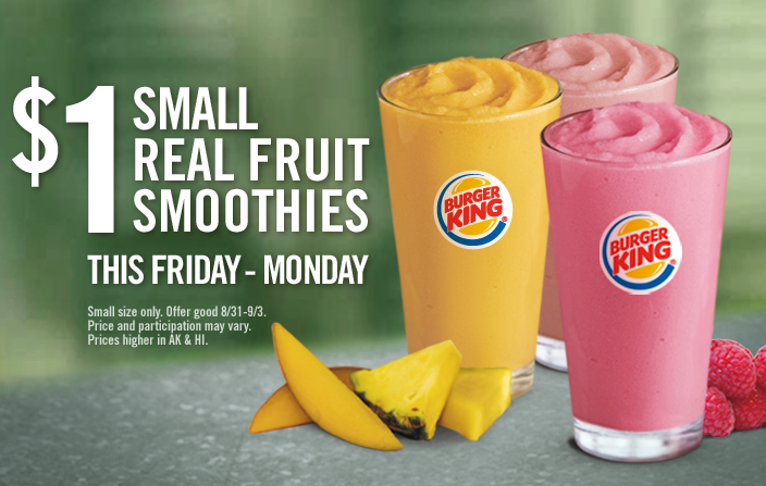 Fruit smoothies for a buck all weekend at Burger King