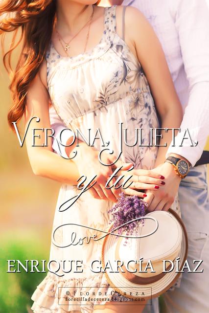 P R O M E S A S D E A M O R Resena Verona Julieta Y Tu Enrique Garcia Diaz Verona Novelas Romanticas Libros Descargar