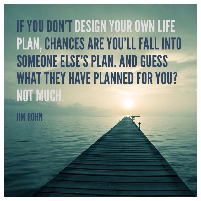 Love Finds You Quote: If You Don't Design Your Own Life Plan, Chances Are You'll