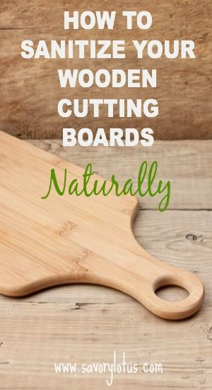 How To Sanitize Your Wooden Cutting Boards Naturally Www Savorylotus