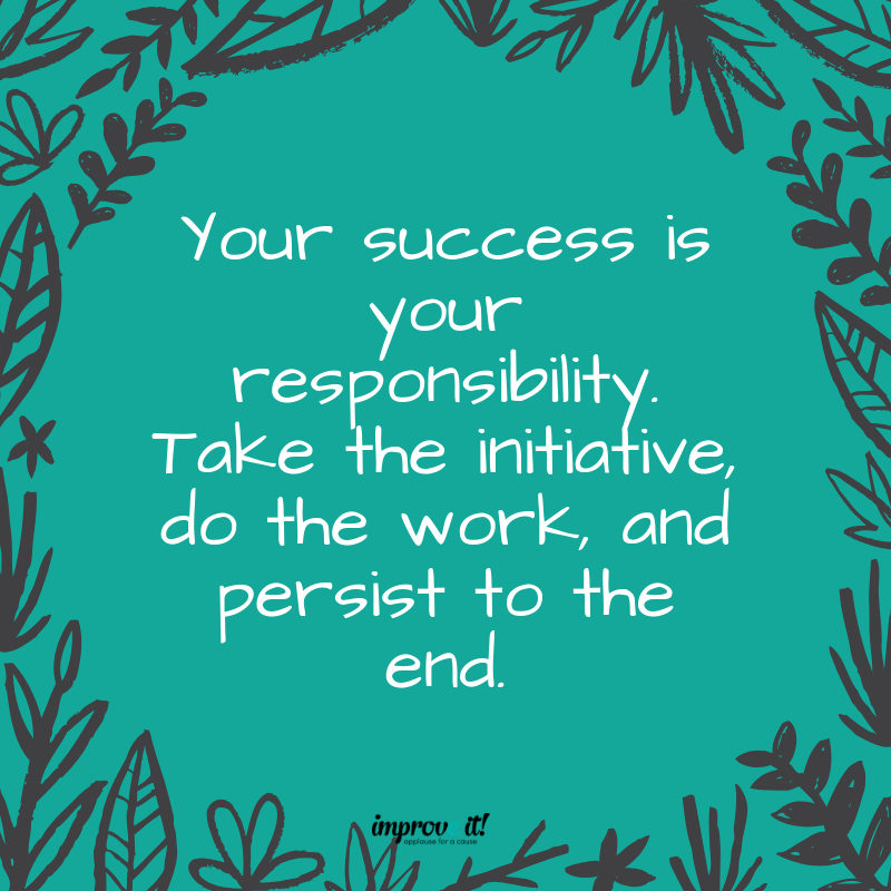 Your success is your responsibility. #improveitchi #persist | Habits of  mind, Inspirational quotes for women, Positive affirmations