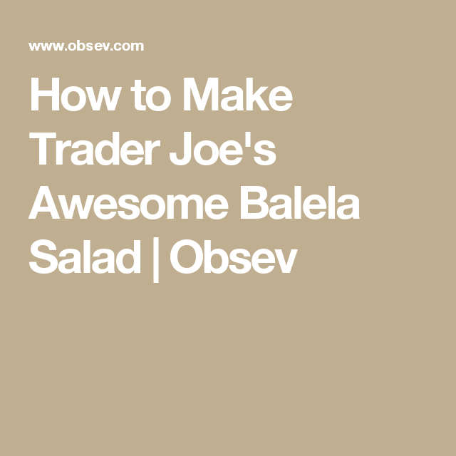 How to Make Trader Joe's Awesome Balela Salad  | Obsev