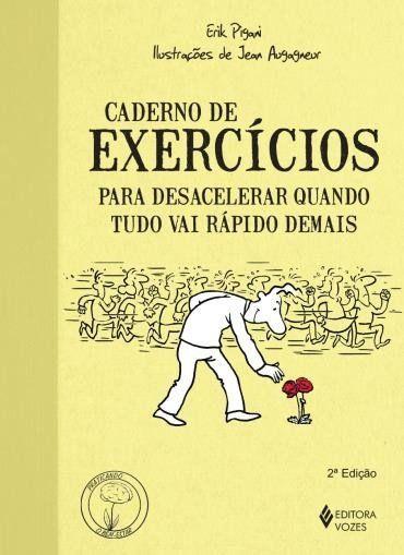 Caderno De Exercicios Para Desacelerar Quando Tudo Vai Rapido