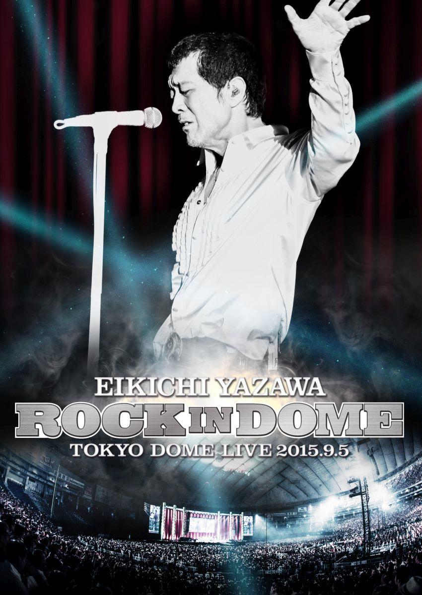 Rock In Dome 矢沢永吉 矢沢 永吉 矢沢 永吉
