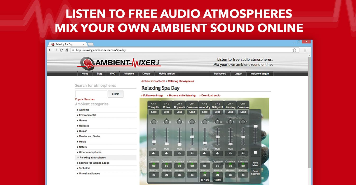 Listen online to relaxing sound atmospheres, ambient music or chilling sound effects. You can even create and mix your own moods, all for free.
