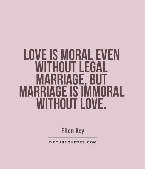Love Is Moral Even Without Legal Marriage But Marriage Is Immoral Delectable Moral Quotes About Love