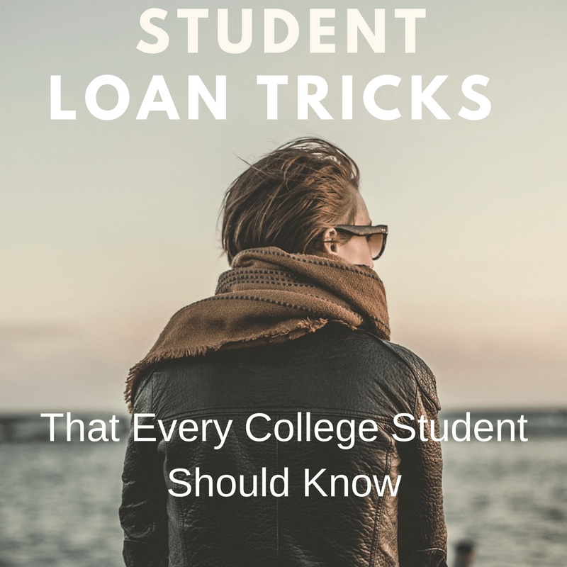 Student Loan Tricks That Every College Student Should Know