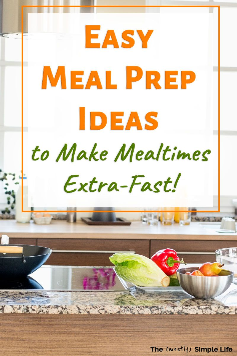 Simple Meal Prep for Super Fast Mealtimes images