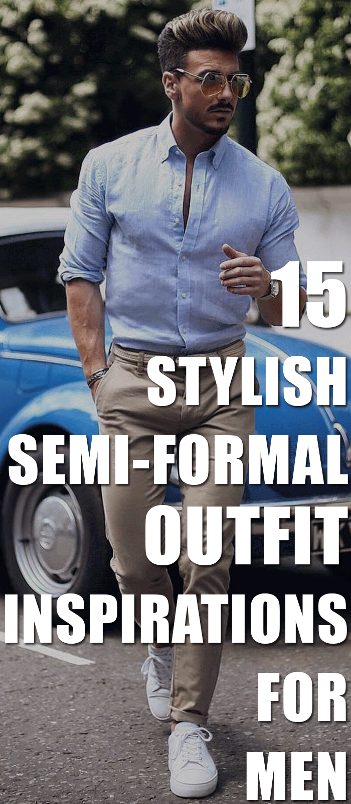 ecd855d45c 15 Stylish Semi-Formal Outfit Inspirations For Men.