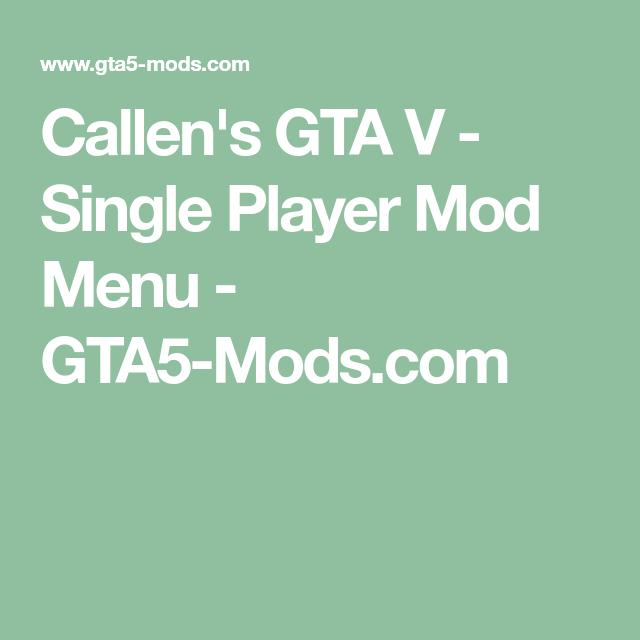 Callen's GTA V - Single Player Mod Menu - GTA5-Mods com