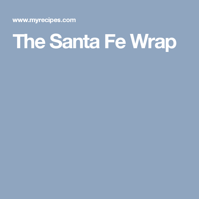 The Santa Fe Wrap