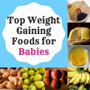 Top 20 super healthy weight gain foods for babies and kids jaden 20 foods that help the baby to gain weight in the natural way forumfinder Images