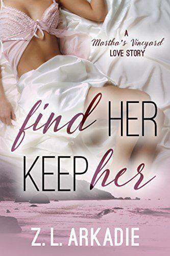 FIND HER, KEEP HER (LOVE in the USA, #1): A Martha's Vineyard Love