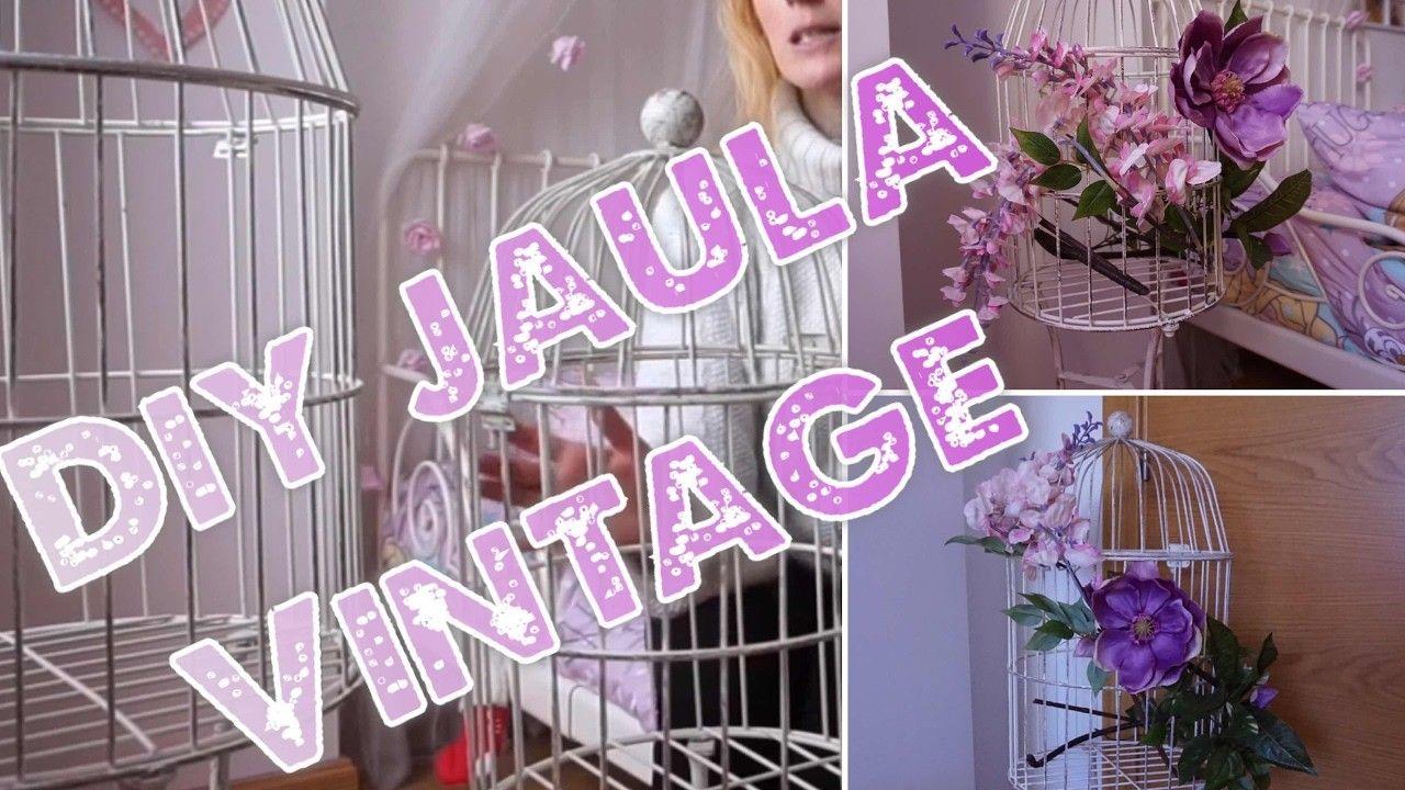 DIY JAULA VINTAGE 2017 ( DIY VINTAGE CAGE 2017 ) + PASO A PASO + MATERIAL UTILIZADO + SALUDOS