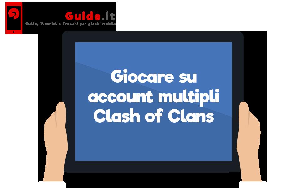 Giocare su account multipli Clash of Clans
