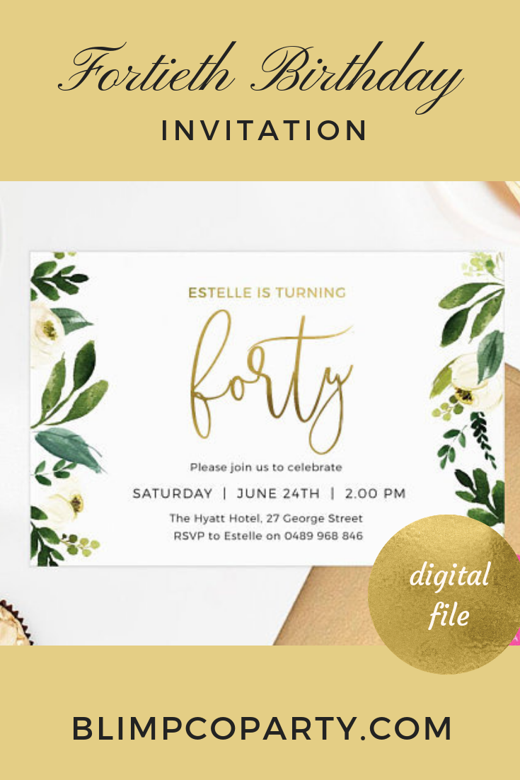 40th Birthday Invites Floral Invitations PRINTABLE