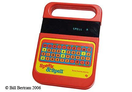 Speak & Spell! I used to love this thing.