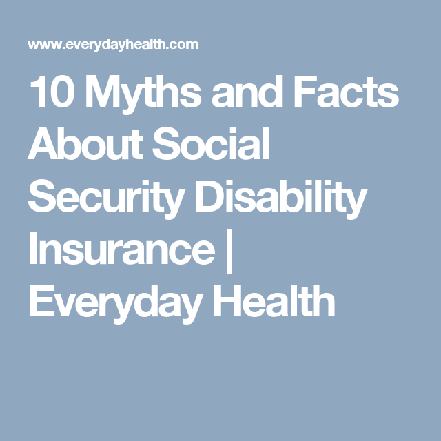 10 Myths and Facts About Social Security Disability ...