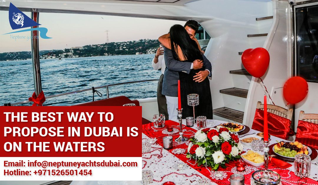 The Best Way To Propose In Dubai Best Ways To Propose Best Yachts Yacht Rental