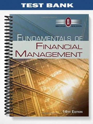 Test Bank For Fundamentals Of Financial Management 14th Edition By