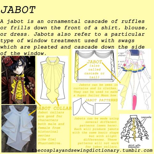 "There's a word for that thing?! Yes! Pronounced jăb′ō, these cascades will give you the perfect Victorian collar, Super Sailor Moon back bow, or maybe even a fabulous jellyfish dress and much much more! Definition, collar reference and tutorial, skirt reference, and pattern for curtains that can be used for a general jabot for a bow tail or the like. Buying a curtain pattern is not necessary. You can use one of the shapes below ""JABOT PATTERNS"" to create a jabot tail. What shape, what type…"
