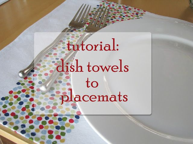 IKEA dish towel to placemat!  I like the ones she has here!