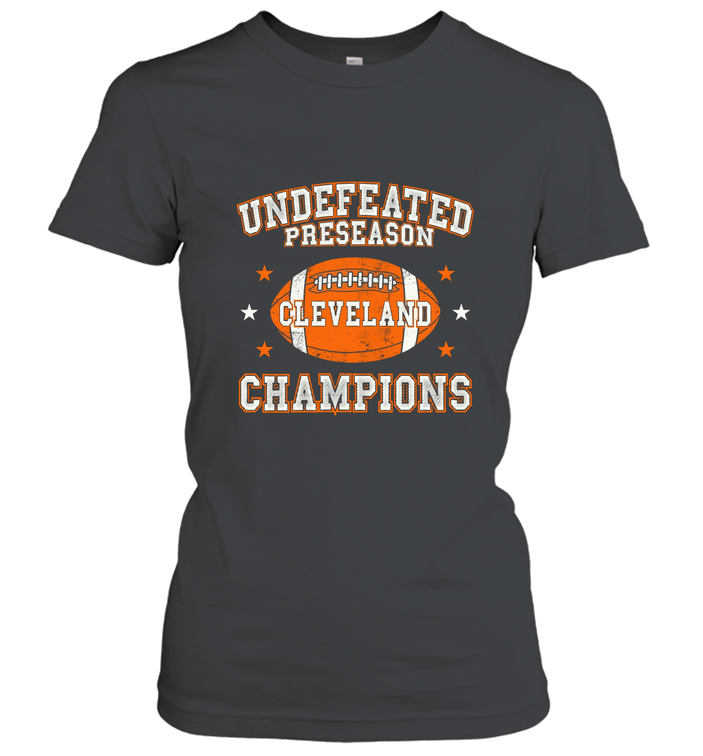 Undefeated Preseason Champions Cleveland Football T Shirt Women T-Shirt