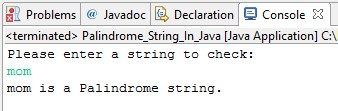 Here you learn palindrome string in java  Palindrome string is