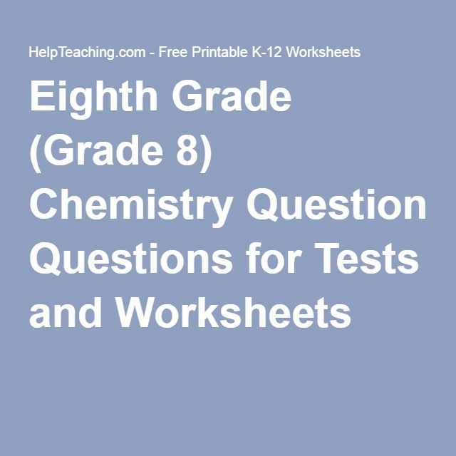 Eighth Grade Grade 8 Chemistry Questions For Tests And