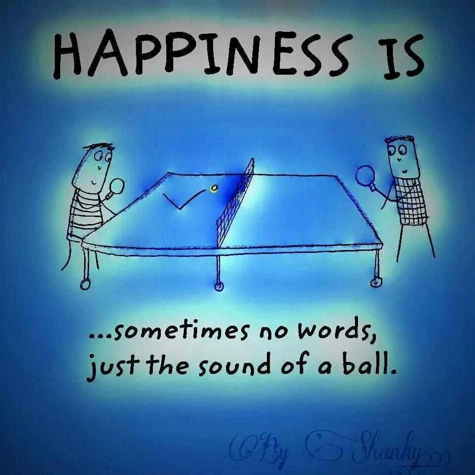 Happiness Is Table Tennis Tennis Quotes Ping Pong Table Tennis Table Tennis