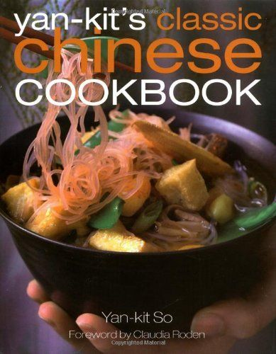 Yan Kit S Classic Chinese Cookbook By Yan Kit So Http Www Amazon Com Dp 1405316942 Ref Cm Sw R Pi Dp Kmlurb1br6qjf Chinese Cooking Cookery Cookery Books