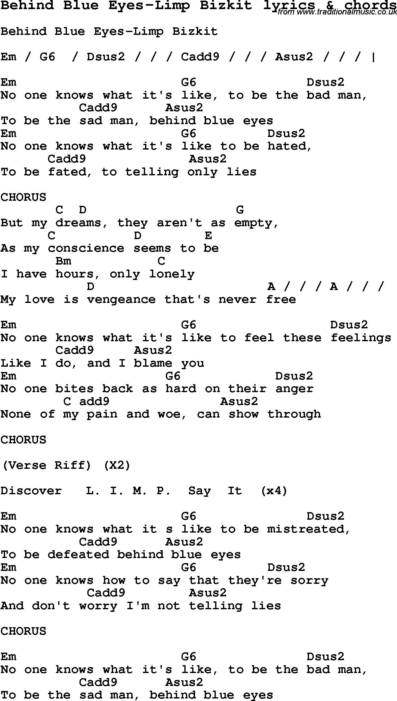 Love Song Lyrics for: Behind Blue Eyes-Limp Bizkit with chords for Ukulele. Guitar Banjo etc. | Guitar chords for songs. Song lyrics and chords