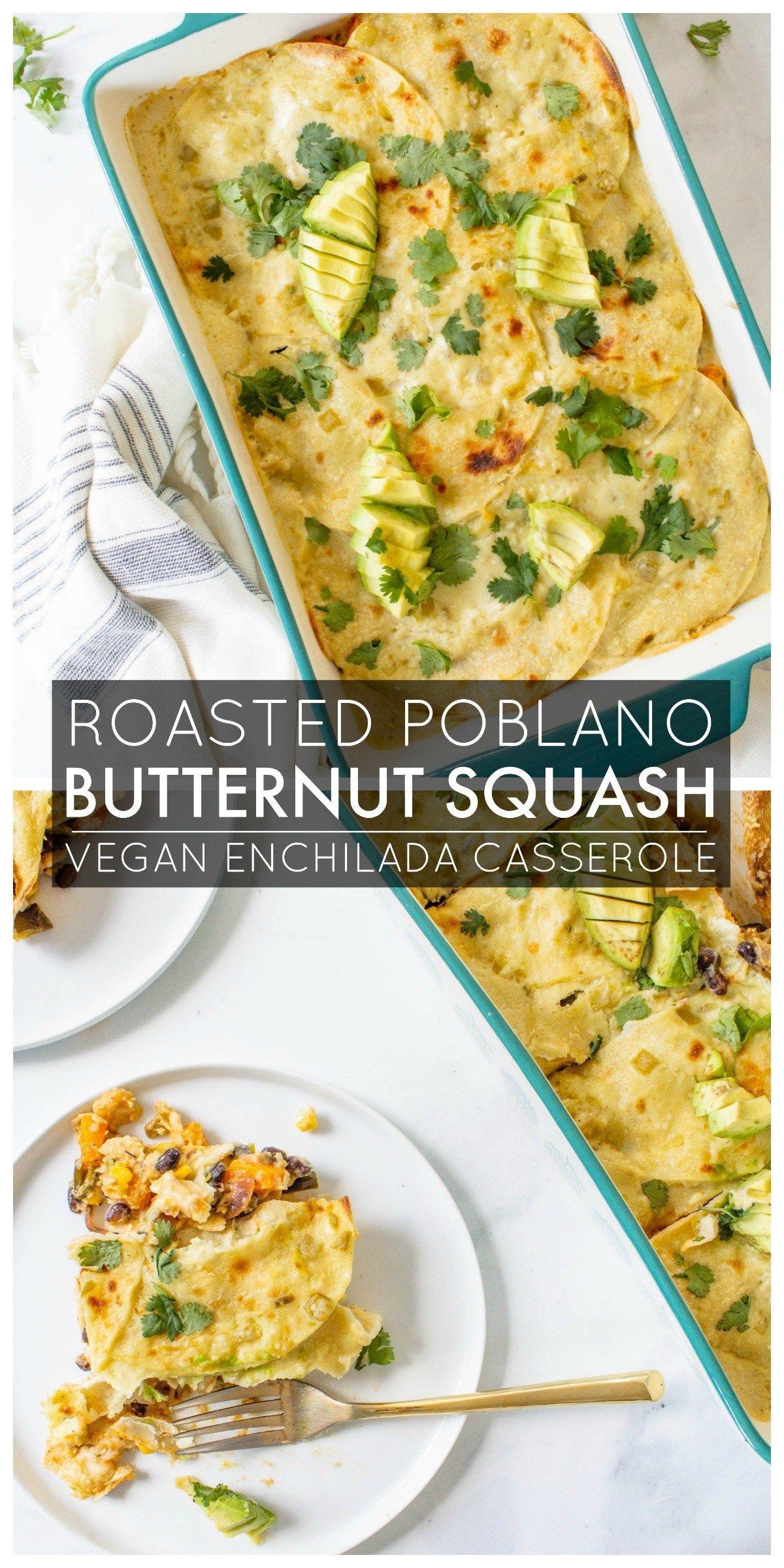 Vegan Butternut Squash Poblano Enchilada Casserole
