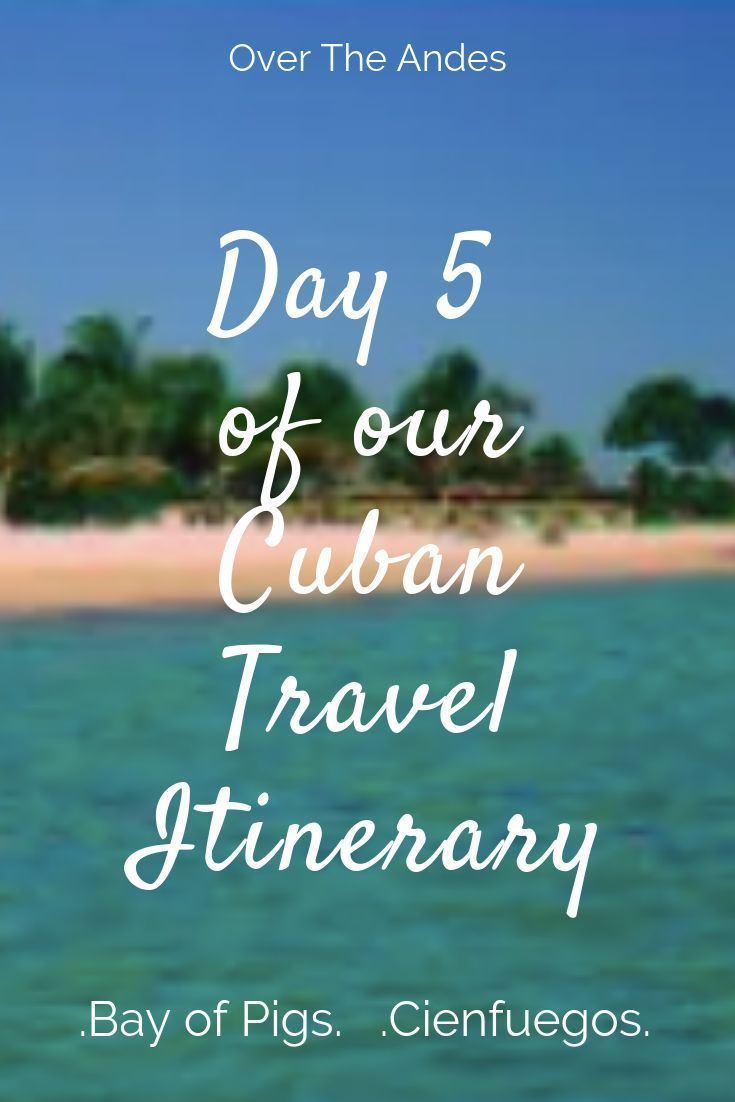 A CUBAN ITINERARY (PART 4) - Over The Andes
