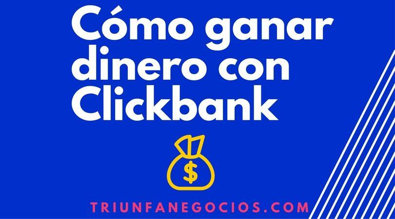 Como ganar dinero con Clickbank en 2018