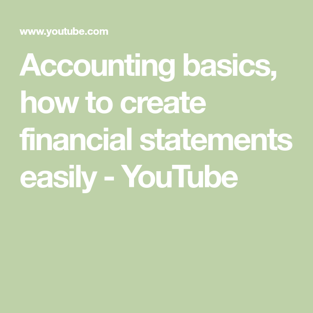 accounting basics how to create financial statements easily youtube