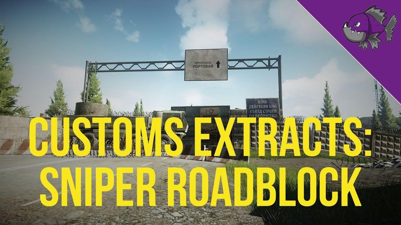 Customs Extracts Sniper Roadblock Scav Extract Guide Escape From Tarkov In 2020 Escape From Tarkov Sniper Custom