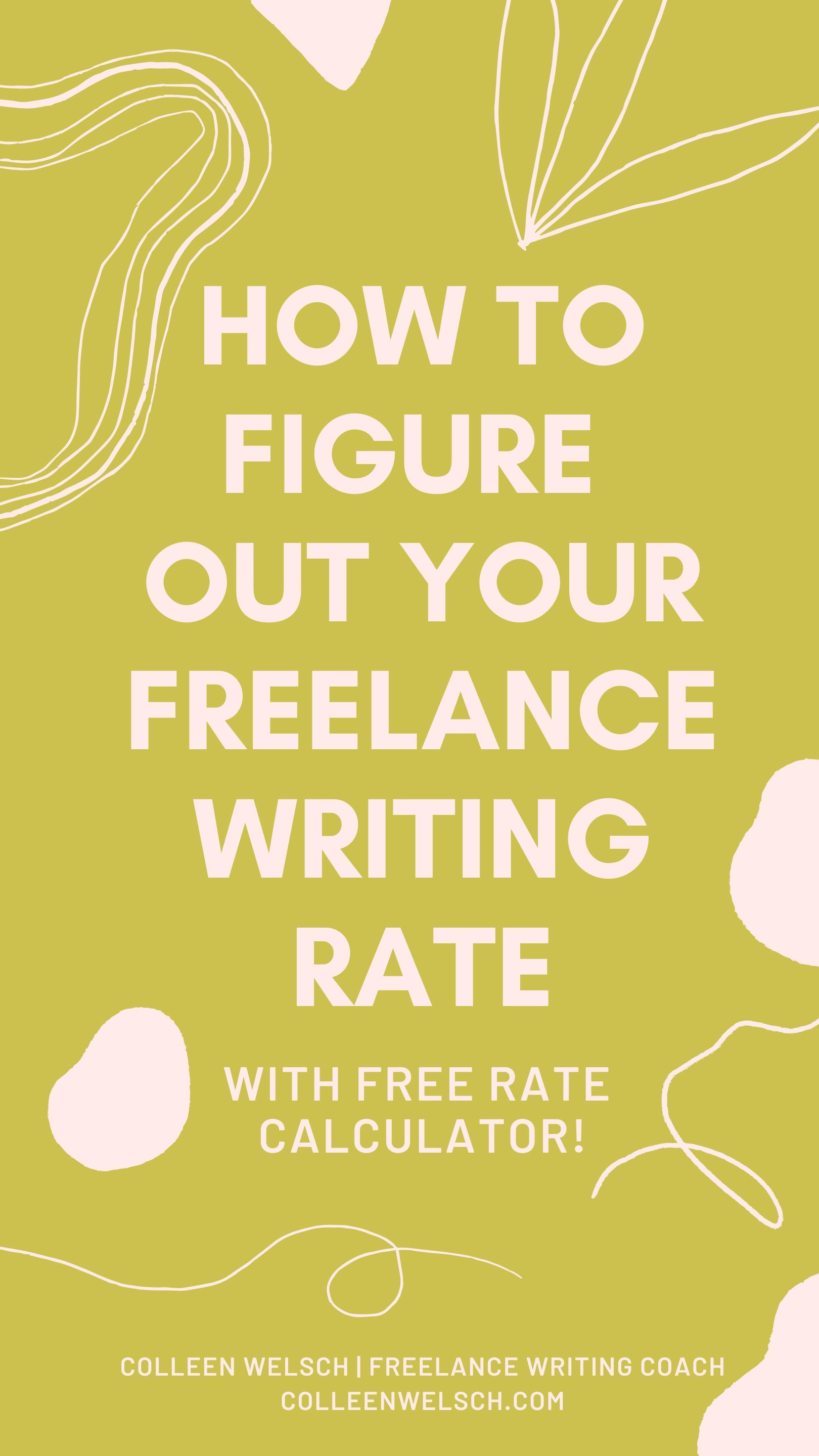 Freelance Writer Rates How Much To Charge Free Calculator Writing Coach Freelance Writing Writing Career