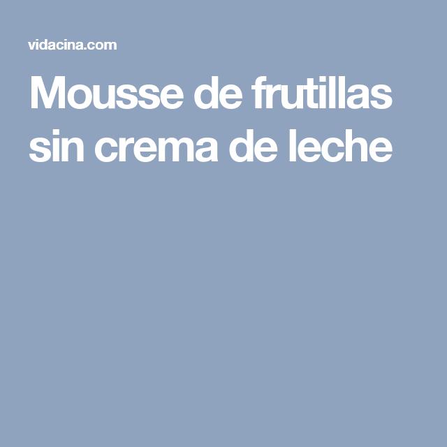 Mousse de frutillas sin crema de leche